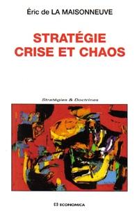 Stratégie, crise et chaos
