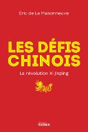 Les défis chinois - La révolution Xi Jinping